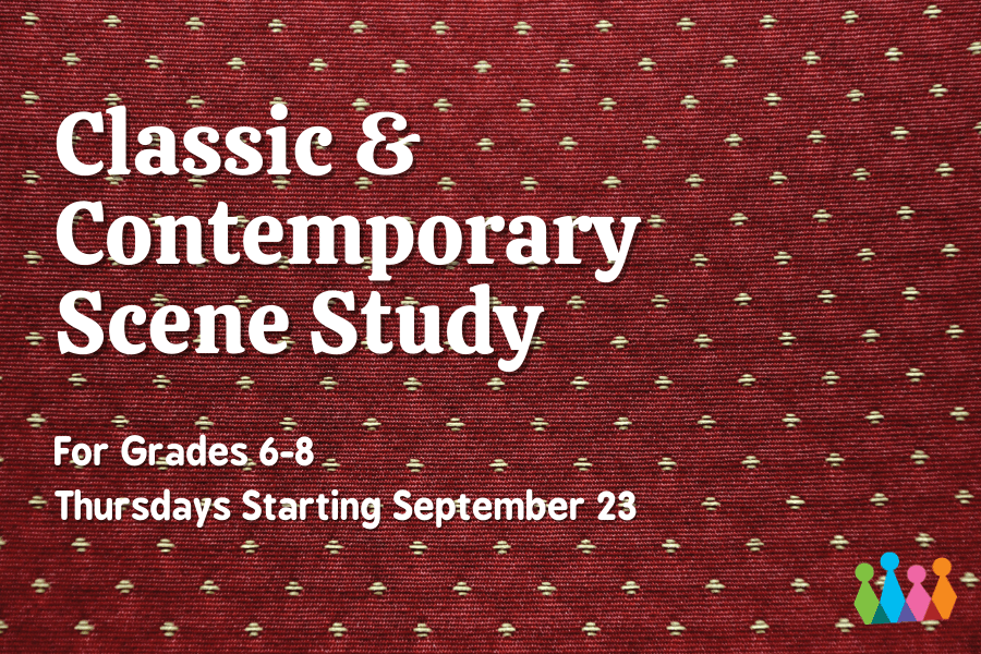 Classic & Contemporary Scene Study Acting Class for Middle School Students